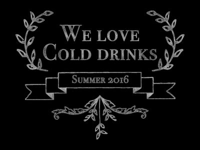 We love Cold drinks summer 2016