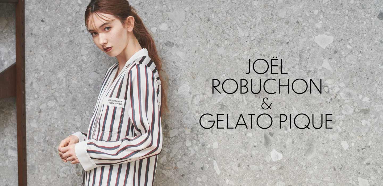 Joël Robuchon&GELATO PIQUE  2020 SPRING SUMMER COLLECTION